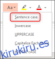 Seleccione la opción Sentence Case