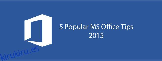 5 consejos populares de MS Office de 2015