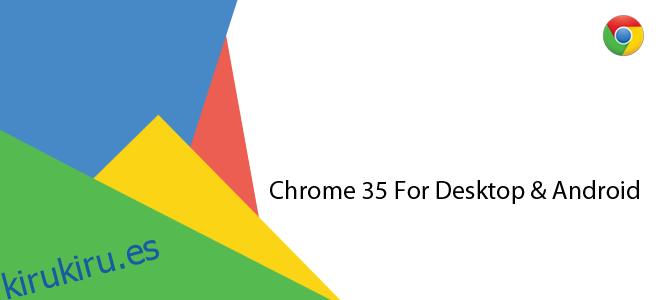 Nuevas funciones en Chrome 35 para escritorio y Android