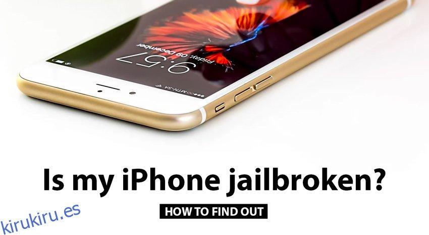 Cómo comprobar si un iPhone tiene jailbreak o no